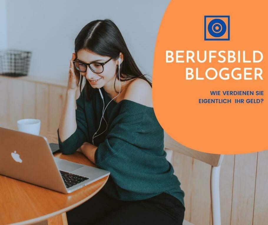 Berufsbild Blogger: Geld verdienen mit Online Marketing
