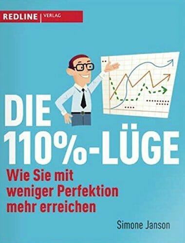 Die 110%-Lüge: Wie Sie mit weniger Perfektion mehr erreichen {Buch-Bestseller}